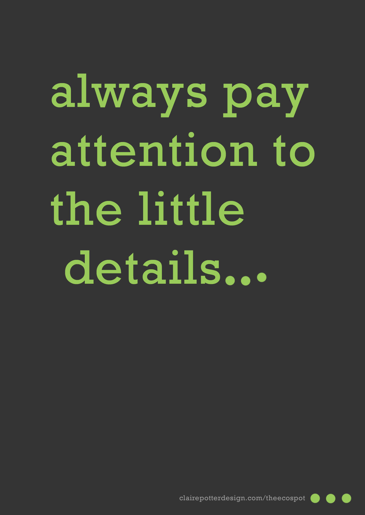 paying attention to detail Attention to detail in customer service will either urge customers to make a beeline when you ask them directly they know that you are paying attention to detail.